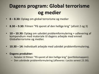 Dagens program:  Global terrorisme og medier