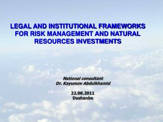 LEGAL AND INSTITUTIONAL FRAMEWORKS FOR RISK MANAGEMENT AND NATURAL RESOURCES INVESTMENTS