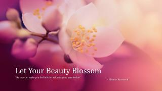 Let Your Beauty Blossom
