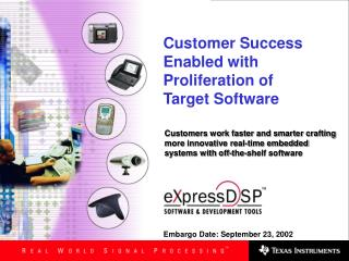 Customer Success Enabled with Proliferation of  Target Software