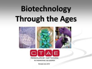 Biotechnology Through the Ages