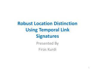 Robust Location Distinction Using Temporal Link Signatures