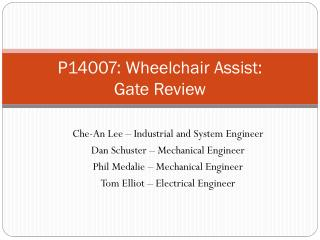 P14007: Wheelchair Assist: Gate Review