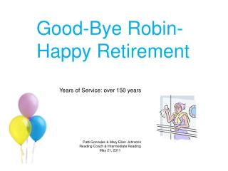 Good-Bye Robin- Happy Retirement