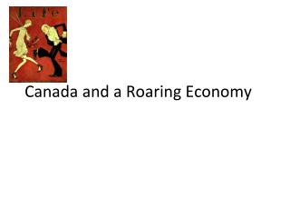 Canada and a Roaring Economy