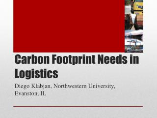 Carbon Footprint Needs in Logistics
