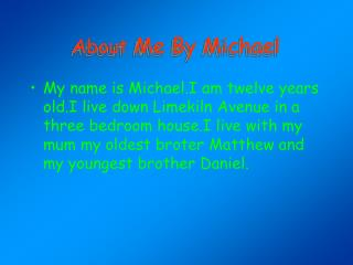 About Me By Michael