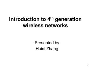 Introduction to 4 th  generation wireless networks