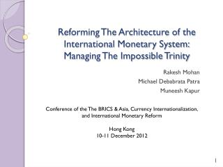 Reforming The Architecture of the International Monetary System: Managing The Impossible Trinity