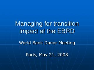 Managing for transition impact at the EBRD
