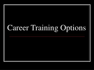 Career Training Options