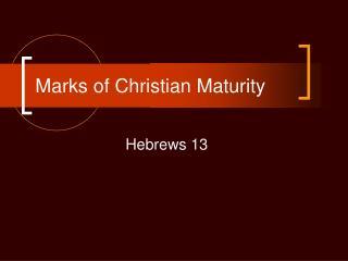 Marks of Christian Maturity