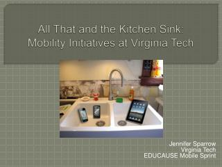 All That and the Kitchen Sink: Mobility Initiatives at Virginia Tech