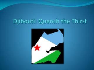 Djibouti: Quench the Thirst