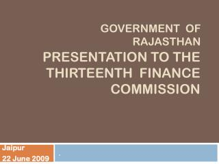 PRESENTATION TO THE Thirteenth   FINANCE COMMISSION