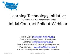 Mark Lutte ( mark.lutte@maine ) State of Maine - Lead Contract Administrator
