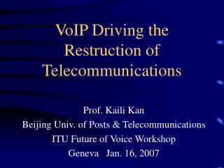 VoIP Driving the Restruction of Telecommunications