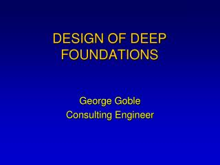 DESIGN OF DEEP FOUNDATIONS