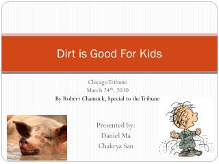 Dirt is Good For Kids