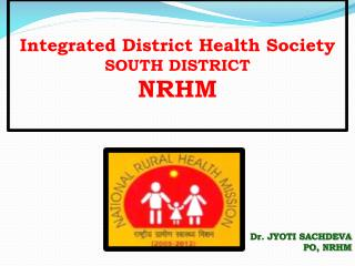 Integrated District Health Society  SOUTH DISTRICT NRHM