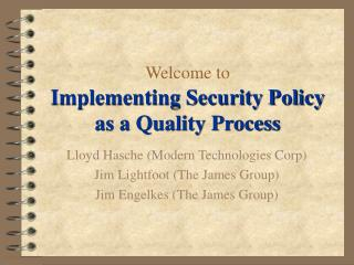 Welcome to Implementing Security Policy as a Quality Process