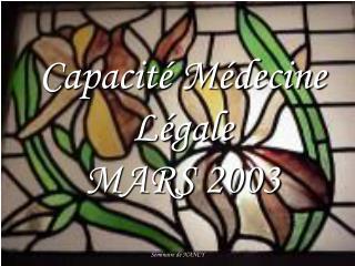 Capacité Médecine Légale MARS 2003