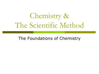 Chemistry &  The Scientific Method