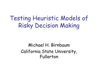 Testing Heuristic Models of Risky Decision Making