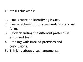 Our tasks this week:  Focus more on identifying issues.