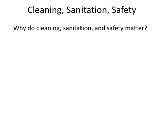 Cleaning, Sanitation, Safety