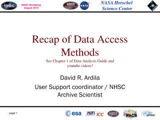 Recap of Data Access Methods See Chapter 1 of Data Analysis Guide and youtube  videos!