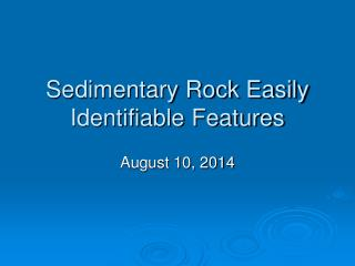 Sedimentary Rock Easily Identifiable Features