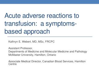Acute adverse reactions to transfusion:  a symptoms-based approach