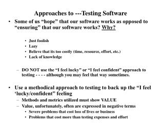 Approaches to ---Testing Software