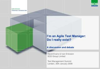 I'm an Agile Test Manager: Do I really exist? A discussion and debate
