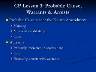 CP Lesson 3: Probable Cause, Warrants & Arrests