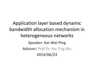 Application layer based dynamic bandwidth allocation mechanism in heterogeneous  networks