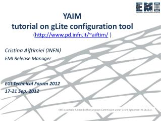 YAIM tutorial on  gLite  configuration  tool ( http ://pdfn.it/~aiftim /  )
