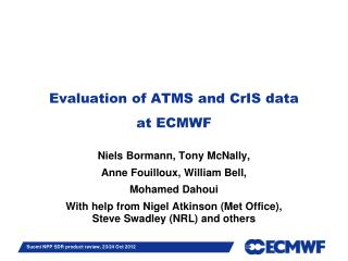 Evaluation of ATMS and  CrIS  data  at ECMWF