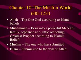 Chapter 10: The Muslim World 600-1250
