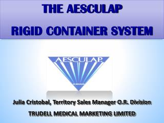THE AESCULAP  RIGID CONTAINER SYSTEM