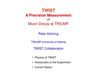 TWIST A Precision Measurement of Muon Decay at TRIUMF
