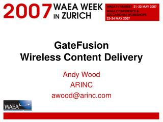 GateFusion Wireless Content Delivery
