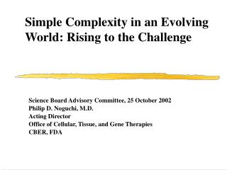 Simple Complexity in an Evolving World: Rising to the Challenge