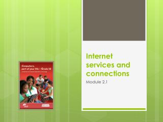 Internet services and connections