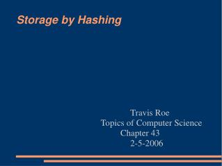 Storage by Hashing