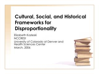 Cultural, Social, and Historical Frameworks for Disproportionality