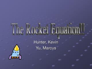 Hunter, Kevin Yu, Marcus