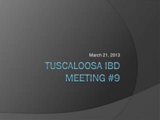 Tuscaloosa IBD Meeting #9