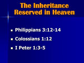 The Inheritance Reserved in Heaven